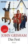 Grisham, John (Verfasser): Das Fest : Roman ; [die Romanvorlage zum Kinofilm