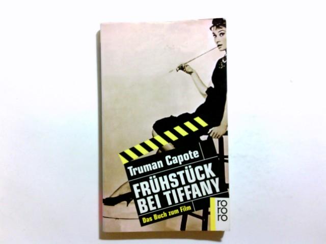 Frühstück bei Tiffany : ein Kurzroman und drei Erzählungen ; das Buch zum Film. Truman Capote. [Übertr. von Hansi Bochow-Blüthgen ... Mit einem Nachw. von Nicolaus Schröder] / Rororo ; 12088 Einmalige Sonderausg.