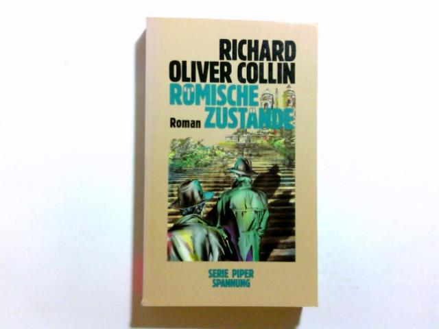 Römische Zustände : Roman. Richard Oliver Collin. Aus d. Amerikan. von Hilde Stallamch / Piper ; Bd. 5514 : Spannung Dt. Erstausg., [1. - 7. Tsd.]