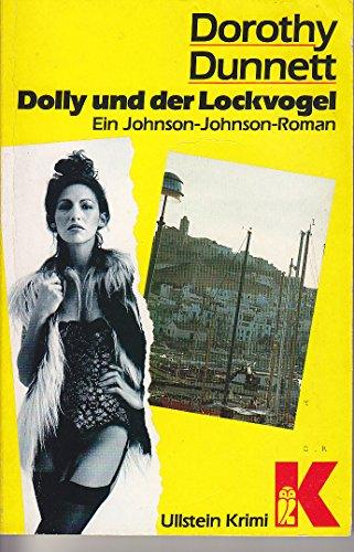 Dolly und der Lockvogel : e. Johnson-Johnson-Roman. Dorothy Dunnett. Übers. von Reinhard Wagner / Ullstein ; Nr. 10414 : Ullstein-Krimi Erstmals ungekürzt in dt. Sprache