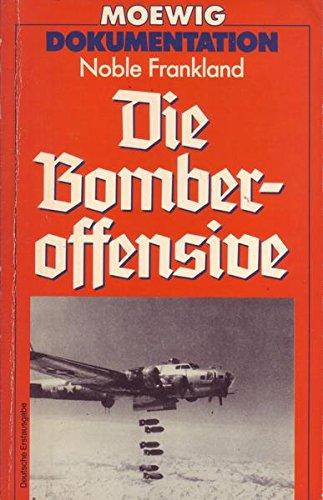 Die Bomberoffensive. Noble Frankland. [Aus d. Amerikan. von Wulf Bergner] / Moewig ; Nr. 4345 : Dokumentation Dt. Erstausg.