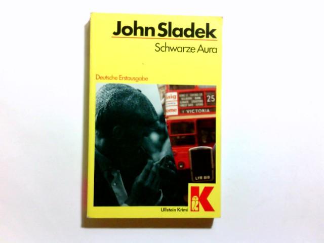 Sladek, John Thomas (Verfasser): Schwarze Aura : e. Detektivroman. John Sladek. [Übers. von Thomas Schlück] / Ullstein ; Nr. 10282 : Ullstein-Krimi Dt. Erstausg.