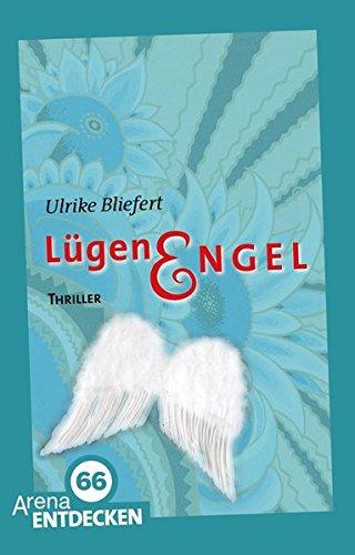Lügenengel : [Thriller]. Ulrike Bliefert / Arena-Taschenbuch ; 50728; 66 - Arena entdecken Limitierte Sonderausg., 1. Aufl.