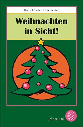 Weihnachten in Sicht! : die schönsten Geschichten. hrsg. von Ilona Einwohlt / Fischer ; 80685 : Fischer Schatzinsel Orig.-Ausg.