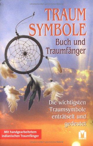 Traumsymbole : die wichtigsten Traumsymbole enträtselt und gedeutet. Renate Schmidt