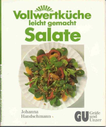 Handschmann, Johanna (Mitwirkender): Vollwertküche leicht gemacht - Salate. Johanna Handschmann. [Farbfotos: Fotostudio Teubner] 1. Aufl.