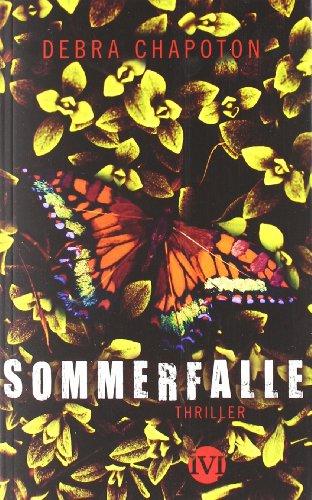 Sommerfalle : Thriller. Debra Chapoton. Aus dem Amerikan. von Henriette Zeltner Dt. Erstausg.
