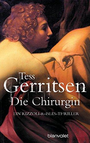 Gerritsen, Tess (Verfasser): Die Chirurgin : Roman. Tess Gerritsen. Aus dem Amerikan. von Andreas Jäger / Blanvalet ; 36067 Taschenbuchausg.