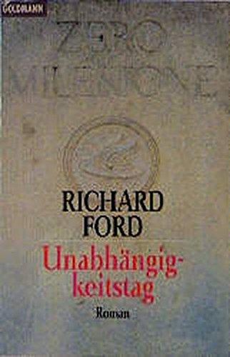 Unabhängigkeitstag : Roman. Richard Ford. Aus dem Amerikan. von Fredeke Armin / Goldmann ; 43435 Taschenbuchausg.