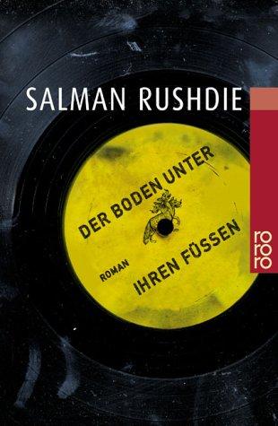 Der Boden unter ihren Füßen : Roman. Salman Rushdie. Aus dem Engl. von Gisela Stege / Rororo ; 22889