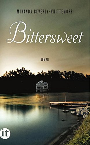 Bittersweet : Roman. Miranda Beverly-Whittemore. Aus dem amerikan. Engl. von Anke Caroline Burger / Insel-Taschenbuch ; 4370 Dt. Erstausg., 1. Aufl.