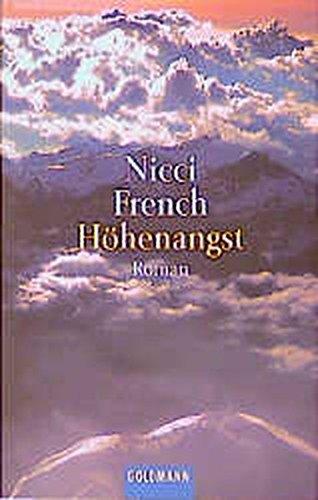 Höhenangst : Roman. Nicci French. Aus dem Engl. von Birgit Moosmüller / Goldmann ; 44894 Taschenbuchausg.