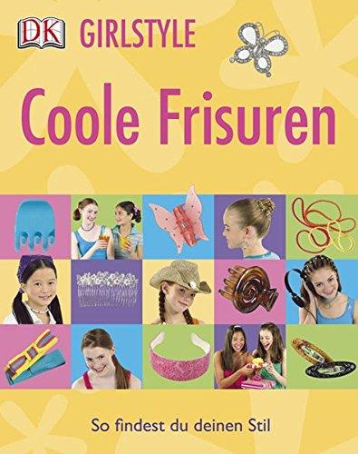 Coole Frisuren. Text von Maria Neuman. [Red. Elizabeth Hester. Übers. Karin Hofmann] / Girlstyle