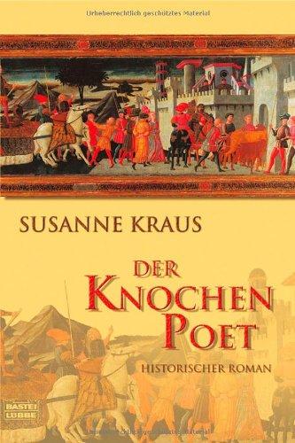 Der Knochen-Poet : historischer Roman. Susanne Kraus / Bastei-Lübbe-Taschenbuch ; Bd. 15316 : Allgemeine Reihe Orig.-Ausg., vollst. Taschenbuchausg., 1. Aufl.