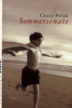 Sommersonate. Chaja Polak. Aus dem Niederländ. von Heike Baryga / Piper ; 7003 : Piper original Dt. Erstausg.