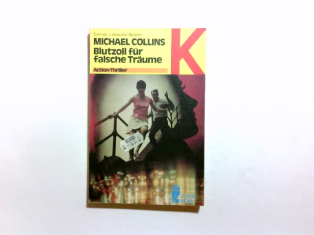 Blutzoll für falsche Träume : Action-Thriller. Michael Collins. [Übers. von Anna Schubert] / Ullstein-Bücher ; Nr. 1850 : Ullstein-Krimi