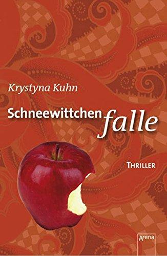Kuhn, Krystyna (Verfasser): Schneewittchenfalle : [Thriller]. Krystyna Kuhn 1. Aufl.