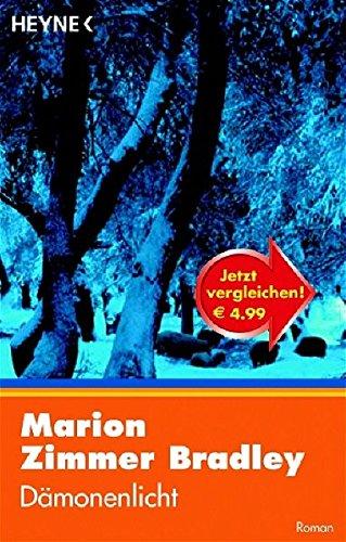 Dämonenlicht : Roman. Marion Zimmer Bradley. Aus dem Amerikan. von Andreas Nohl Taschenbuchausg.