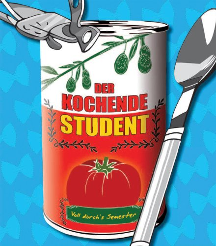 Der kochende Student : voll durch