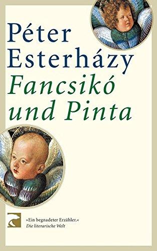 Fancsikó und Pinta : Geschichten auf ein Stück Schnur gefädelt. Péter Esterhazy. Aus dem Ungar. von Zsuzsanna Gahse / BvT ; 89