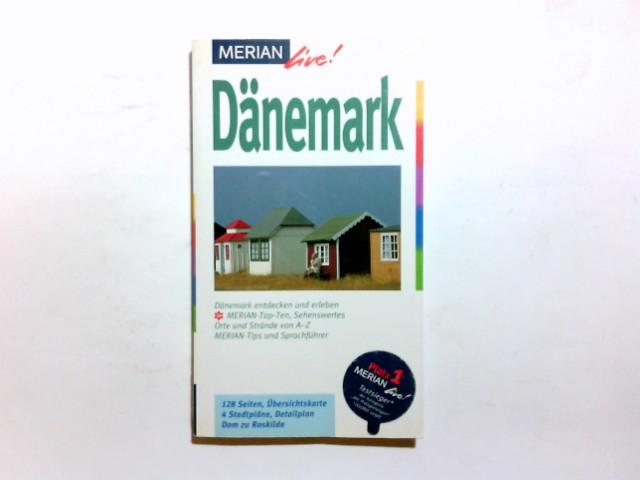Dänemark : [Dänemark entdecken und erleben ; Merian-Top-Ten, Sehenswertes, Orte und Strände von A - Z, Merian-Tips und Sprachführer]. Jakob Hansen / Merian live! 1. Aufl.