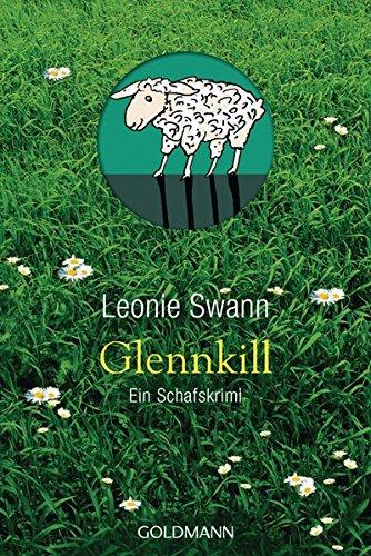 Swann, Leonie (Verfasser): Glennkill : [ein Schafskrimi] ; Roman. Leonie Swann Einmalige Sonderausg.