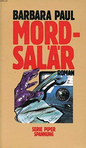 Mordsalär : Roman. Barbara Paul / Piper ; Bd. 5543 : Spannung Dt. Erstausg., [1. - 8. Tsd.]