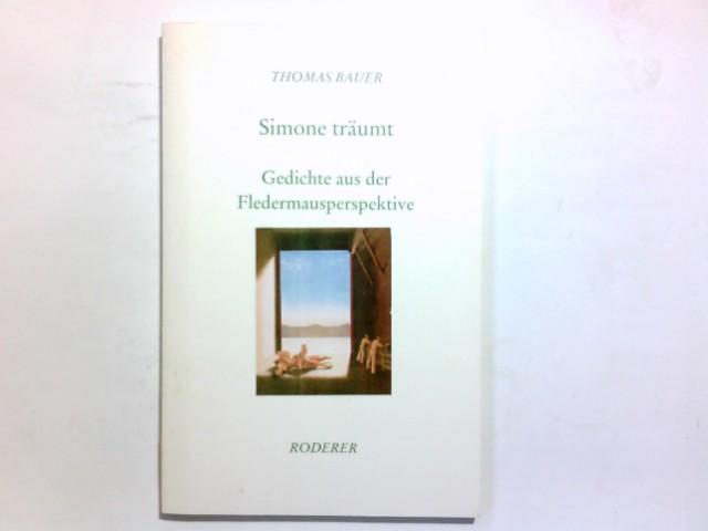 Simone träumt : Gedichte aus der Fledermausperspektive. Thomas Bauer