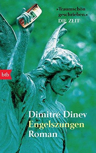 Engelszungen : Roman. Dimitré Dinev / btb ; 73316 Dt. Erstveröff., 1. Aufl.