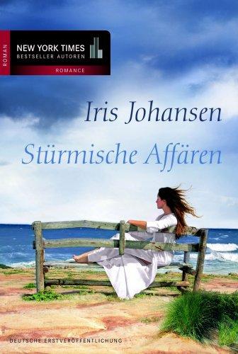 Stürmische Affären. Iris Johansen. Aus dem Amerikan. von Sonja Sajlo-Lucich / Mira Taschenbuch ; Bd. 25330; New-York-Times-Bestseller-Autoren : Romance Dt. Taschenbucherstausg., 1. Aufl.