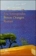 S�tēropulu, Ersē (Verfasser): Bittere Orangen : Roman. Ersi Sotiropoulos. Aus dem Neugriech. von Doris Wille / dtv ; 24274 : Premium Dt. Erstausg.