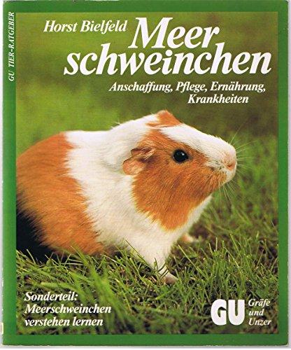 Meerschweinchen : alles über Anschaffung, Pflege, Ernährung u. Krankheiten. Horst Bielfeld / GU-Ratgeber