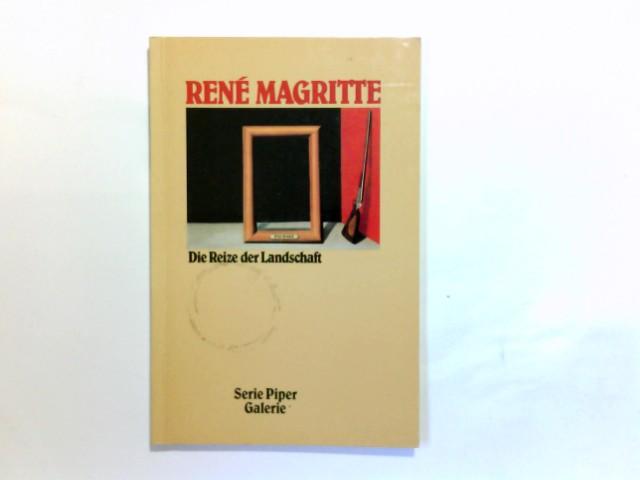 René Magritte - die Reize der Landschaft. Einf. von Wieland Schmied / Piper ; Bd. 830 : Galerie Orig.-Ausg., [1. - 8. Tsd.]