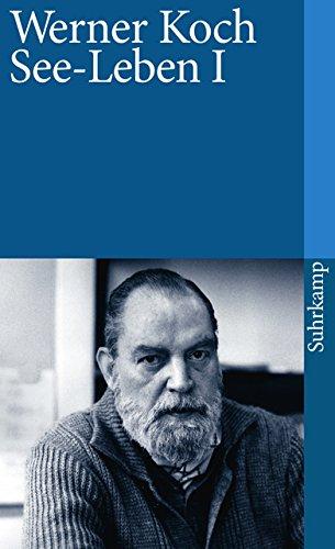 See-Leben I. Werner Koch / Suhrkamp Taschenbuch ; 132 [16. Aufl.]