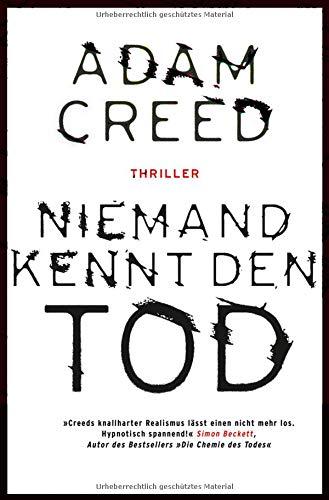 Creed, Adam (Verfasser) und Andrea von (Übersetzer) Struve: Niemand kennt den Tod : Thriller. Adam Creed. Aus dem Engl. von Andrea von Struve und Petra Post / Fischer ; 18340
