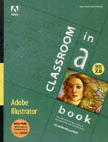 Adobe Illustrator 7.0: Classroom in a Book (Classroom in a Book (Adobe)) Auflage: Pap/Cdr