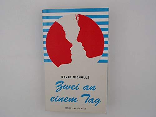 Nicholls, David (Verfasser) und Simone (Übersetzer) Jakob: Zwei an einem Tag : Roman. David Nicholls. Aus dem Engl. von Simone Jakob Sonderausg.