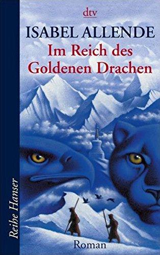Im Reich des goldenen Drachen : Roman. Isabel Allende. Aus dem Span. von Svenja Becker / dtv ; 62239 : Reihe Hanser