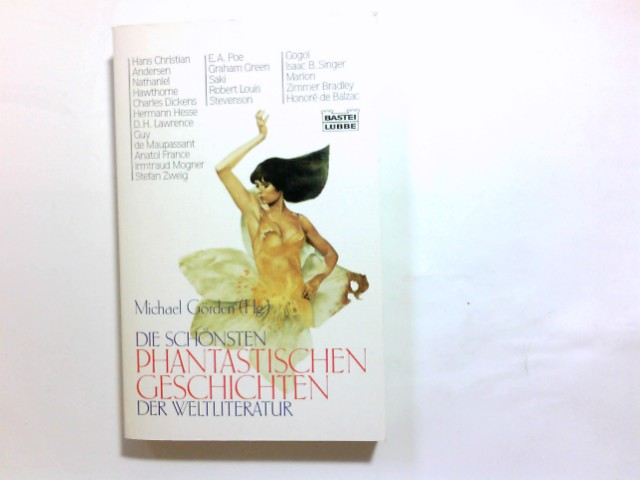 Görden, Michael (Herausgeber): Die schönsten phantastischen Geschichten der Weltliteratur. Michael Görden (Hg.). [Hans Christian Andersen ...] / Bastei-Lübbe-Taschenbuch ; Bd. 13005 : Allgemeine Reihe