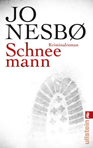 Schneemann : Kriminalroman. Jo Nesbø. Aus dem Norweg. von Günther Frauenlob / Ullstein ; 28123 Ungekürzte Ausg., 1. Aufl.