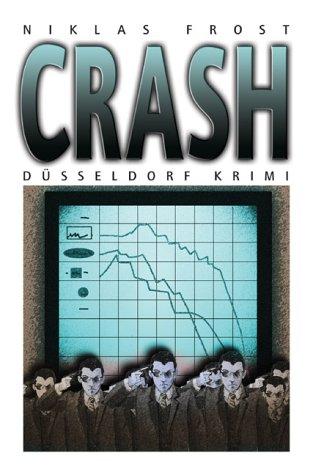 Crash. Niklas Frost / Düsseldorf-Krimi ; 6