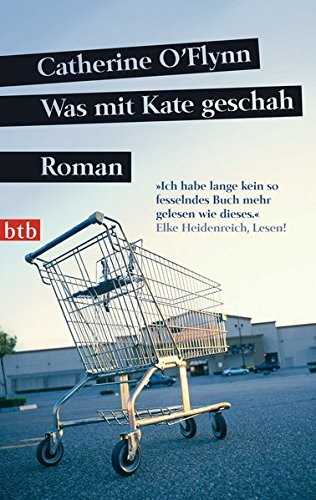 Was mit Kate geschah : Roman. Catherine O
