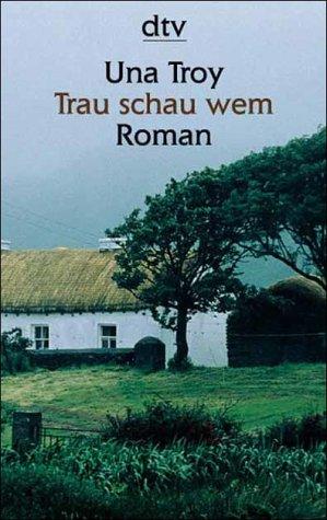 Trau, schau wem : Roman. Una Troy. Dt. von Isabella Nadolny / dtv ; 25123 : dtv Großdruck Ungekürzte Ausg.