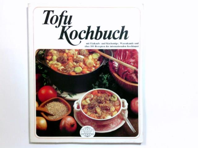 Tofu-Kochbuch : über 100 Gerichte u. Zubereitungstips mit Tofu ; leicht verständl. Anweisungen ; Zutaten im Reformhäusern oder in Lebensmittel- u. Feinkostgeschäften erhältl. d. Rezepte wurden ausgew. u. probiert von Nora Richter / Reihe Internationale Kochkunst ; Bd. 31
