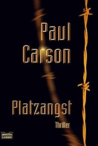 Platzangst : Thriller. Paul Carson. Aus dem irischen Engl. von Hubert Straßl / Bastei-Lübbe-Taschenbuch ; Bd. 15561 : Allgemeine Reihe 1. Aufl., vollst. Taschenbuchausg., dt. Erstausg.
