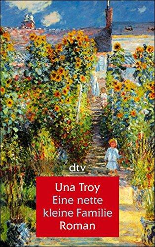 Eine nette kleine Familie : Roman. Una Troy. Dt. von Isabella Nadolny / dtv ; 25153 : dtv Großdruck Ungekürzte Ausg.