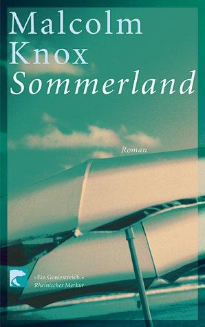 Sommerland : Roman. Malcolm Knox. Aus dem Engl. von Eva Fensch / BvT ; 45