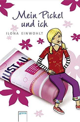Mein Pickel und ich. Ilona Einwohlt 1. Aufl.