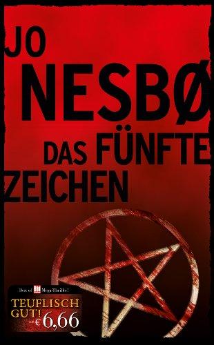 Das fünfte Zeichen : Kriminalroman. Jo Nesbø. Aus dem Norweg. von Günther Frauenlob / Bild-am-Sonntag-Mega-Thriller; Teuflisch gut! 1. Aufl.