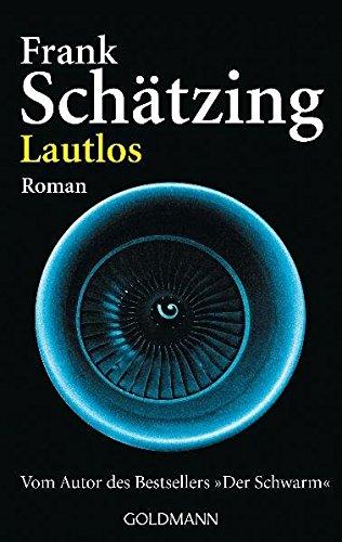 Lautlos : Roman. Frank Schätzing / Goldmann ; 45922 Ungekürzte Lizenzausg., Taschenbuchausg., 1. Aufl.